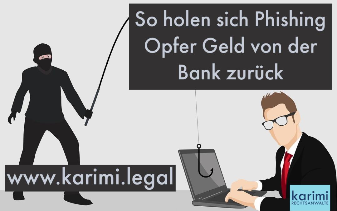 So holen sich Phishing Opfer Geld von der Bank zurück